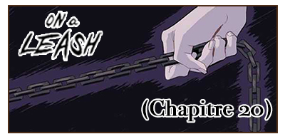On a leash - Chapitre 20