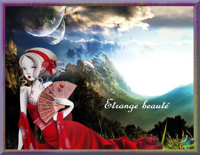 Fabuleuse l'étrange beauté...merci