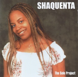SHAQUENTA - THE SOLO PROJECT (2004)