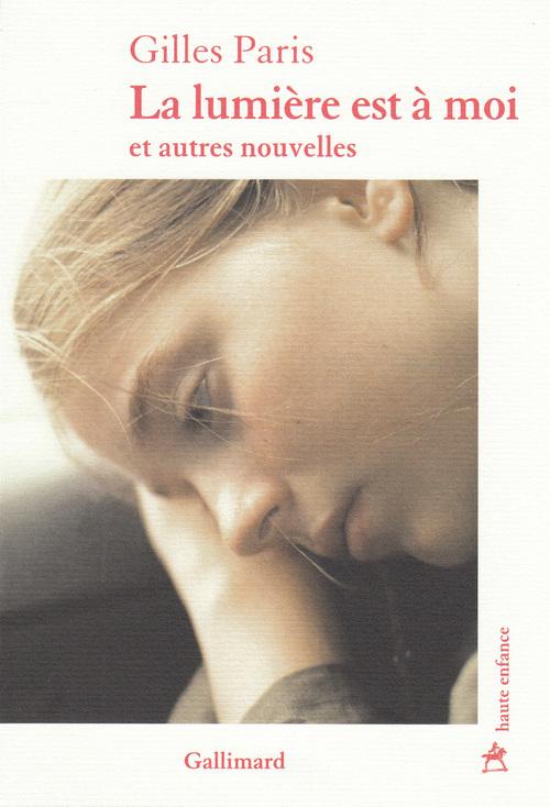 La lumière est à moi et autres nouvelles - Gilles Paris