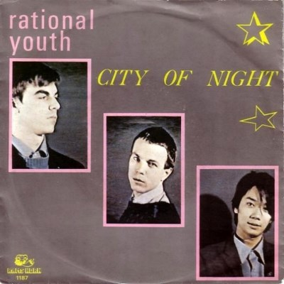 Rational Youth - City Of Night - 1982