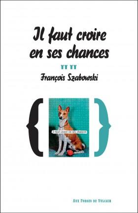 IL faut croire en ses chances François Szabowski