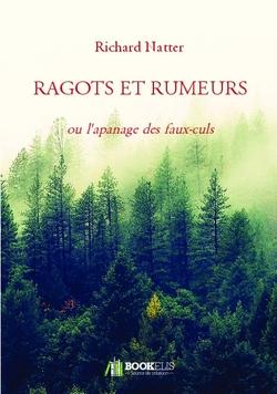 Ragots & Rumeurs : ou l'apanage des faux-culs