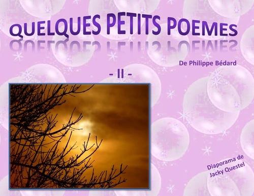 Quelques petits poemes de Philippe Bedard II(1).ppsx »
