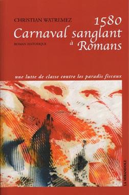 1579-1580: Romans: quand le carnaval s'embrase
