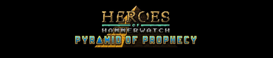NEWS : Heroes of Hammerwatch, Pyramid of Prophecy daté*