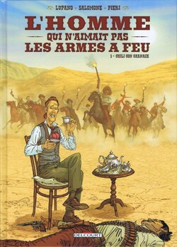 L'Homme qui n'aimait pas les armes à feu - Tome 1 : Chili con carnage - Lupano & Salomone