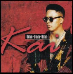 Kai - Umm-Umm-Umm - 1995