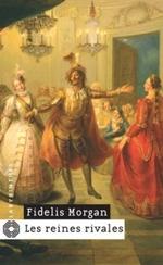 Les reines rivales - Fidelis Morgan - Labyrinthe