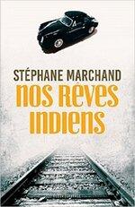 Chronique Nos rêves indiens de Stéphane Marchand