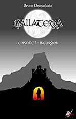 GALLATERRA – episode 7 - incursion