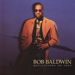 Bob Baldwin - Reflections Of Love - Complete CD