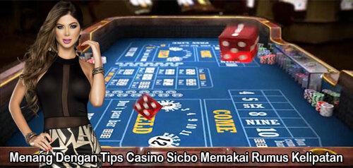 Menang Dengan Tips Casino Sicbo Memakai Rumus Kelipatan