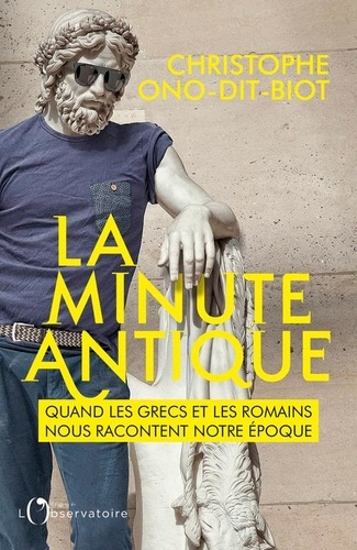 La minute antique  -  Christophe Ono-dit-Biot