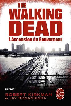 The Walking Dead : L'Ascension du Gouverneur - Kirkman & Bonansinga