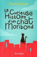 La curieuse histoire d'un chat moribond, Marie-Renée LAVOIE