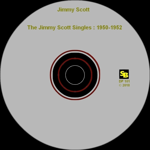 "Jimmy Scott : CD "" The Jimmy Scott Singles : 1950-1952 "" Soul Bag Records DP 101 [ FR ]"