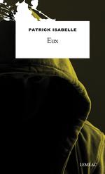 """""""Eux"""", Patrick ISABELLE"""
