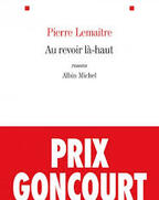 Pierre Lemaitre, Au revoir là-haut, Albin Michel