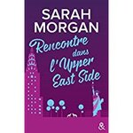 Chronique Rencontre dans L'Upper East Side de Sarah Morgan
