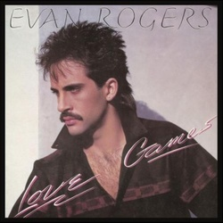Evan Rogers - Love Games - Complete LP