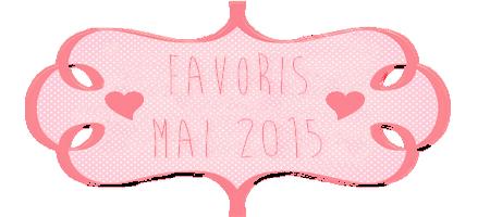 Favoris #5 | Mai 2015