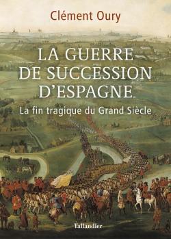 La guerre de succession d'Espagne  Clément Oury