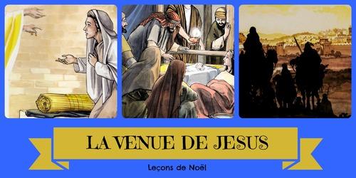 """Leçons de Noël - """" La Venue de Jésus """""""