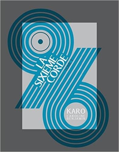 """""""96, la sixième corde"""" de Caroline & Benjamin Karo"""