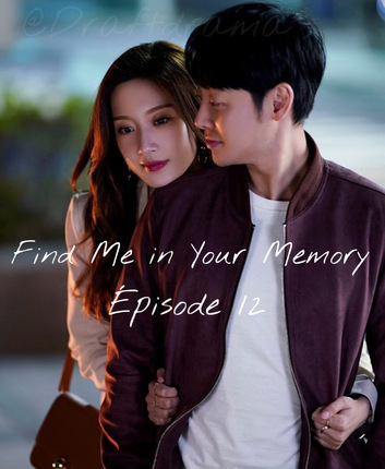 Find Me in Your Memory EP12