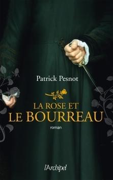 La Rose et le Bourreau ; Patrick Pesnot