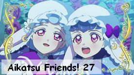Aikatsu Friends! 27