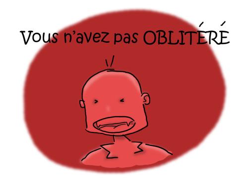 Oblitératuration du verbe oblitérer.