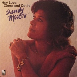 Sandy Mercer - Hey Love, Come And Get It - Complete LP
