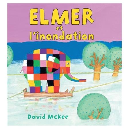 Elmer et l'inondation - David McKee