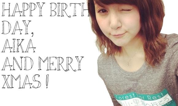 Happy Birthday Aika and Merry Xmas !