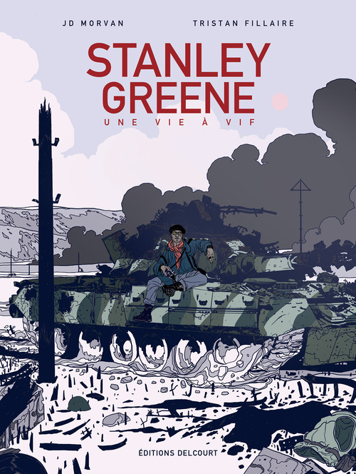 Stanley Greene, une vie à vif - Morvan & Fillaire