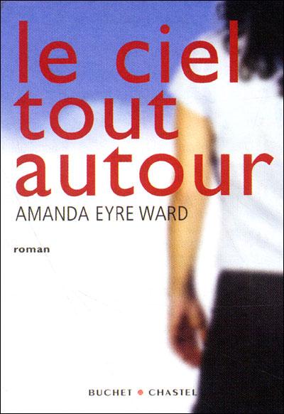 Le Ciel tout autour Amanda Eyre Ward Bibliolingus