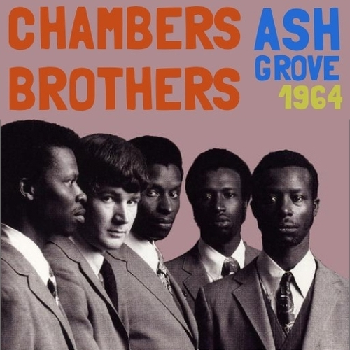 "The Chambers Brothers : CD "" Live At Ash Grove August 07, 1964, L.A., CA "" Not On Label [ US ]"