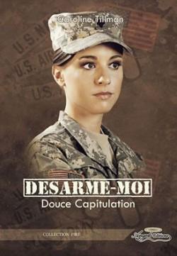 Désarme-moi, tome 1 : Douce Capitulation de Caroline Tillman