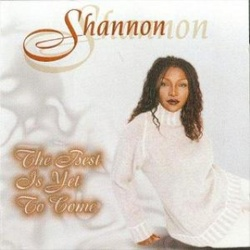 Shannon - The Best Is Yet To Come - Complete CD