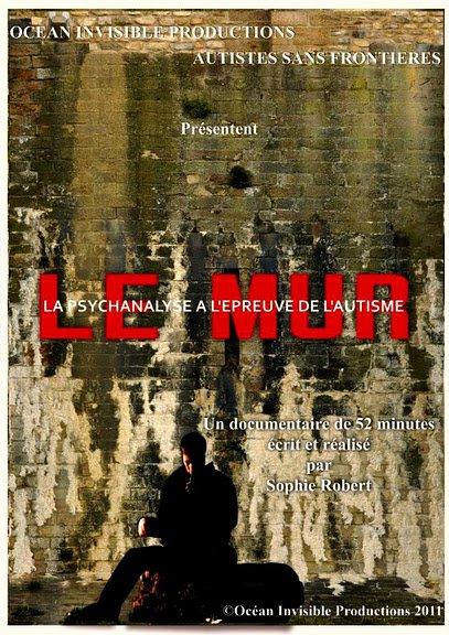 Le Mur: La psychanalyse à l'épreuve de l'autisme