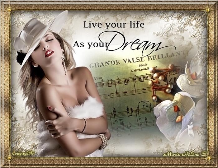 ♥♥♥ Vivre votre vie comme votre rêve ♥♥♥