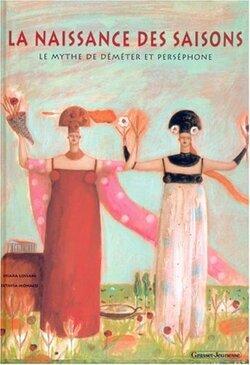 La naissance des saisons : Le mythe de Déméter et Perséphone