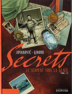Secrets, le serpent sous la glace - Jovanovic / Giroud