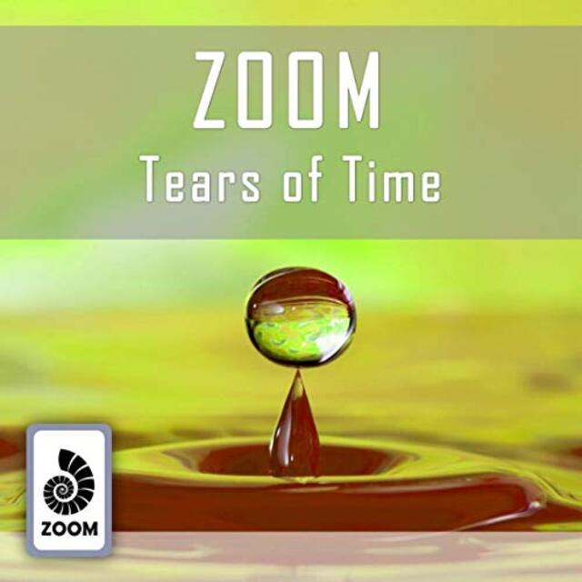 ZOOM - Tears of Time (Chillout)