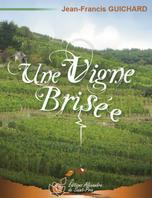 Une vigne brisée