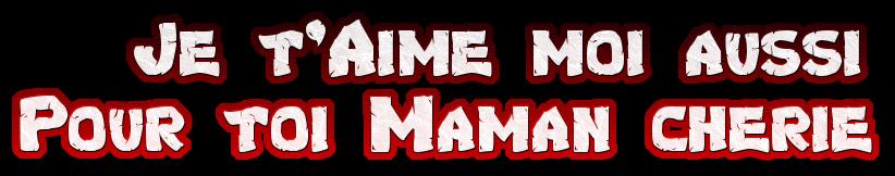 Défi pour ma Maman Manik (  Je t'aime moi aussi )