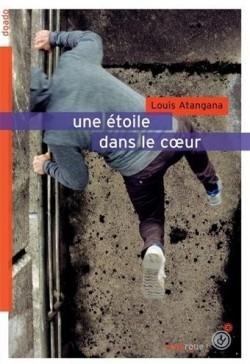 Une étoile dans le coeur de Louis Atangana. Editions Rouergue