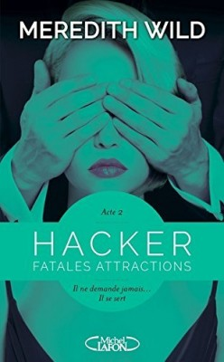 Couverture de Hacker, Tome 2 : Fatales attractions
